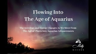 Flowing Into The Age of Aquarius ~ Podcast