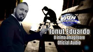 Ionut Eduardo - O inima amagitoare (Oficial Audio)