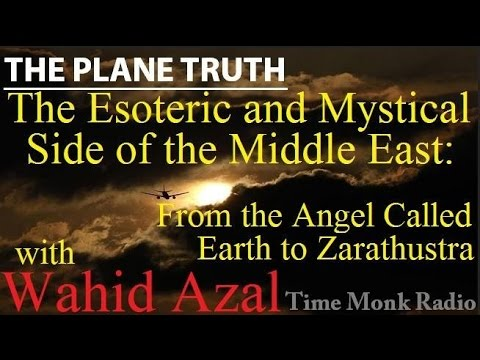 The Esoteric and the Mystical Side of the Middle East: From the Angel called Earth to Zarathushtra