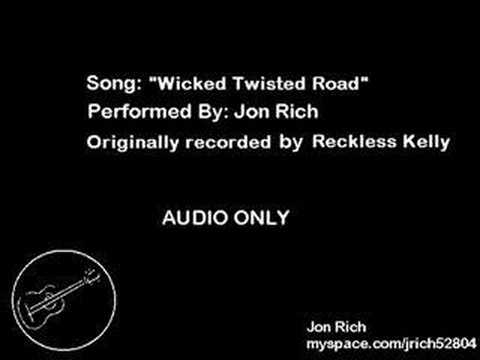 Wicked Twisted Road - Jon Rich (Reckless Kelly cover)