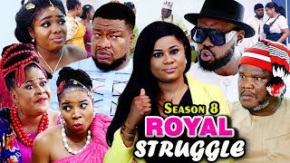ROYAL STRUGGLE SEASON 8  - (New Movie 2019) Latest Nigerian Nollywood Movie 2019 Full HD