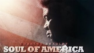 Charles Bradley: Soul of America - Official Trailer [HD]