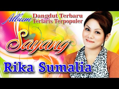 Rika Sumalia - Lagu Dangdut Terabaru 2017  Terlaris Terpopuler | Sayang