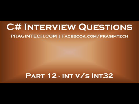 Part 12   Difference between int and Int32 in c#