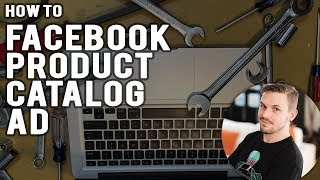 How To: Run A Facebook Catalog Ad - Sell Your Products On Facebook!