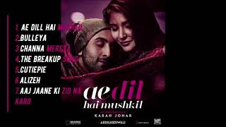 Ae Dil Hai Mushkil Jukebox – Ranbir Kapoor   Anushka Sharma   Aishwarya Rai Bachchan   Pritam