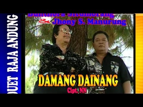 Bhuntora Situmorang, Jhonny S. Manurung - Damang Dainang - (Duet Raja Andung)