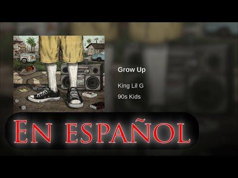 King Lil G   Grow up   Subtitulos en español