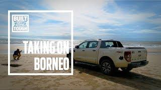 Ford Ranger - Taking On Borneo Part3 (Tatau to Miri)