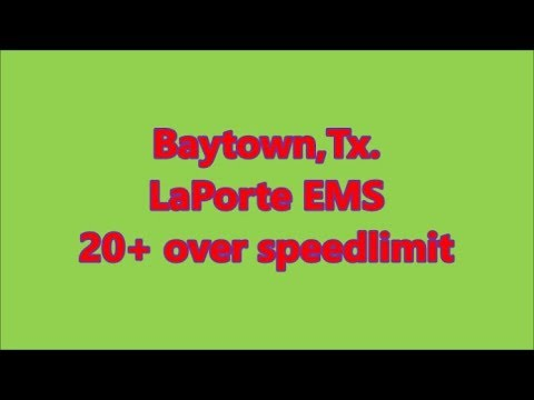 Baytown,Tx.-LaPorte EMS 20+ over
