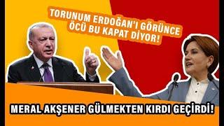 Meral Akşener gülmekten kırdı geçirdi: Torunum Erdoğan'ı görünce öcü bu kapat diyor