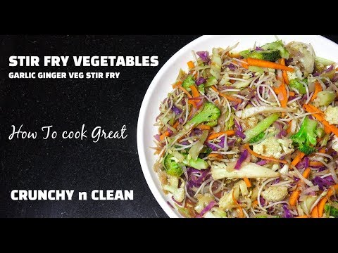 Stir Fried Vegetable - Easy Veg Stir Fry - Crunchy & Clean Recipes - Vegan Recipes