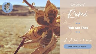 "Seasons of Rumi - ""You Are That"" - (In Persian and English)"