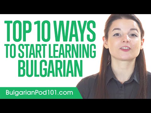 Top 10 Ways to Start Learning Bulgarian