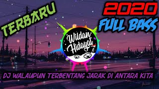Download DJ Walaupun Terbentang Jarak Diantara Kita ( Rela Demi Cinta ) Full Bass Terbaru 2020