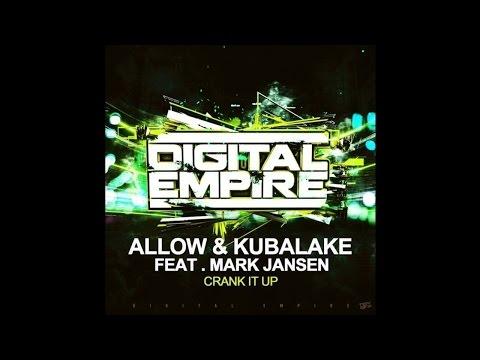 Crank It Up - Allow & Kubalake feat Mark Jansen [Electro House]