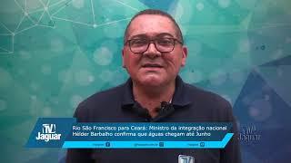 Águas da transposição do Rio São Francisco deve chegar ao Ceará em junho