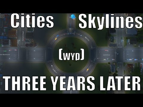 Worth Your Dosh: Cities Skylines (Three Years Later)