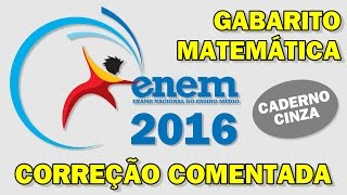 ENEM 2016 - Matemática - Correção comentada - Gabarito Extraoficial