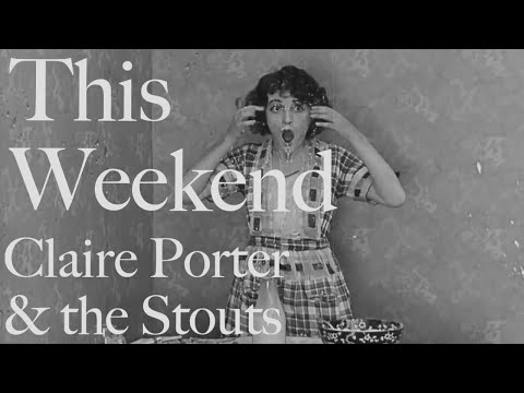 This Weekend - Claire Porter & The Stouts