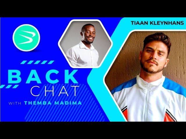 BackChat Episode 120 with Tiaan Kleynhans