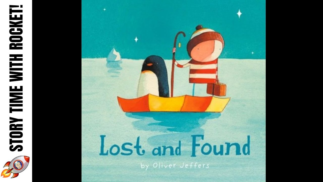 Lost And Found Oliver Jeffers Story Time Read Aloud For Kids Books For Ks1 Children Youtube