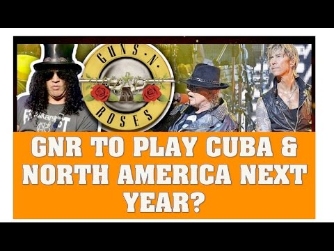 Guns N' Roses News: GNR To Play Cuba & Smaller North American Markets Next Year?