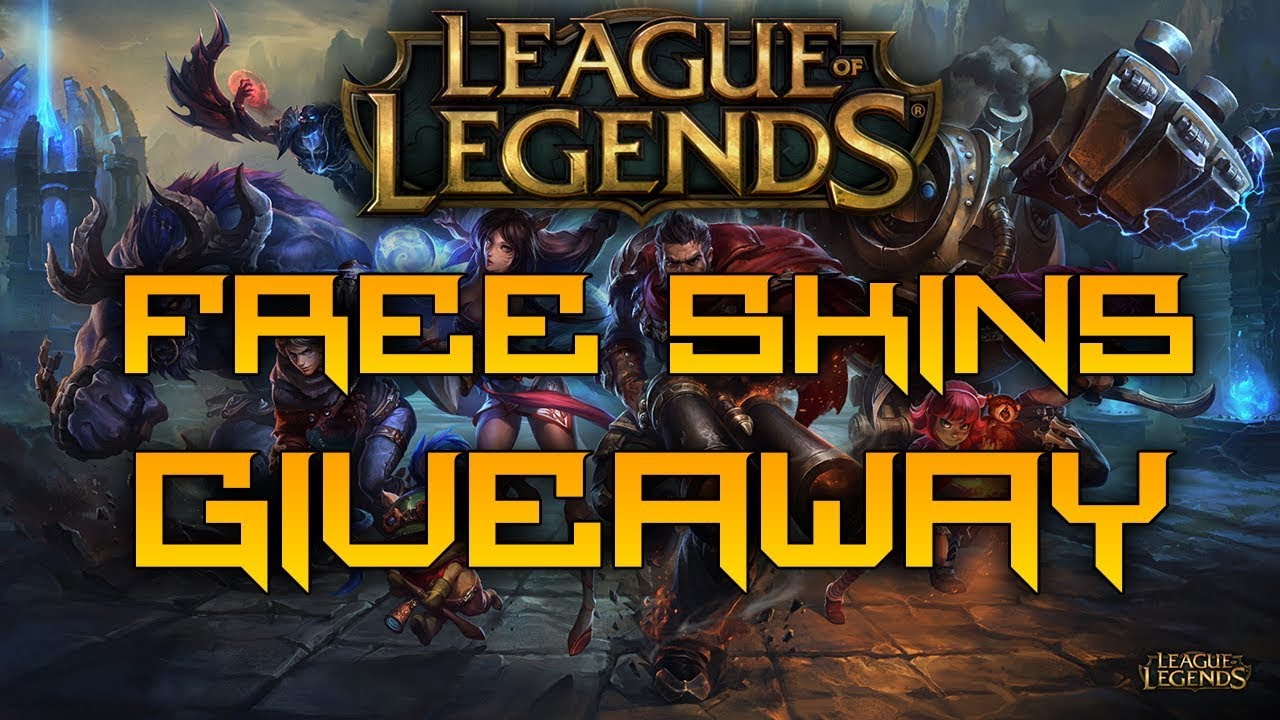 league of legends giveaway - Skin giveaway - league of legends Free Skins