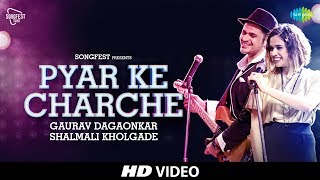 Pyar Ke Charche | Songfest Twist | Shalmali Kholgade & Gaurav Dagaonkar I HD