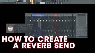 FL STUDIO 20 TIPS: How To Create a Reverb Send