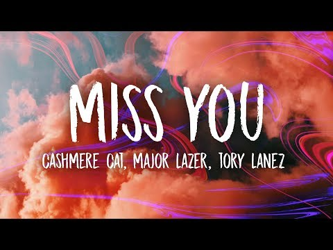 Cashmere Cat, Major Lazer, Tory Lanez - Miss You (Lyrics)