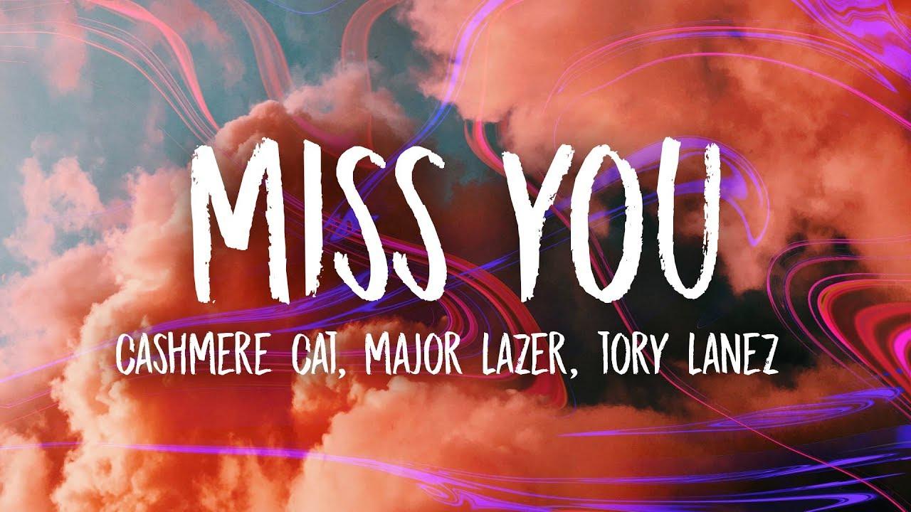 Download Cashmere Cat, Major Lazer, Tory Lanez - Miss You (Lyrics)
