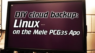 dIY cloud backup: Mele PCG35 Apo (PCG03 Apo) review