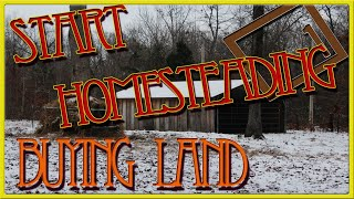 How To Start Homesteading - Part 4: Buying Land