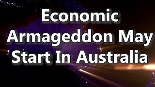 Adams/North: Economic Armageddon May Start In Australia