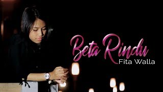 Fita Walla - Beta Rindu (Official Music Video)