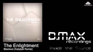 The Enlightment - Blackout (Katylyst Remix)