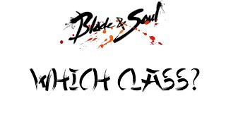 Blade and Soul - Which class to play? ( EU/NA Launch )