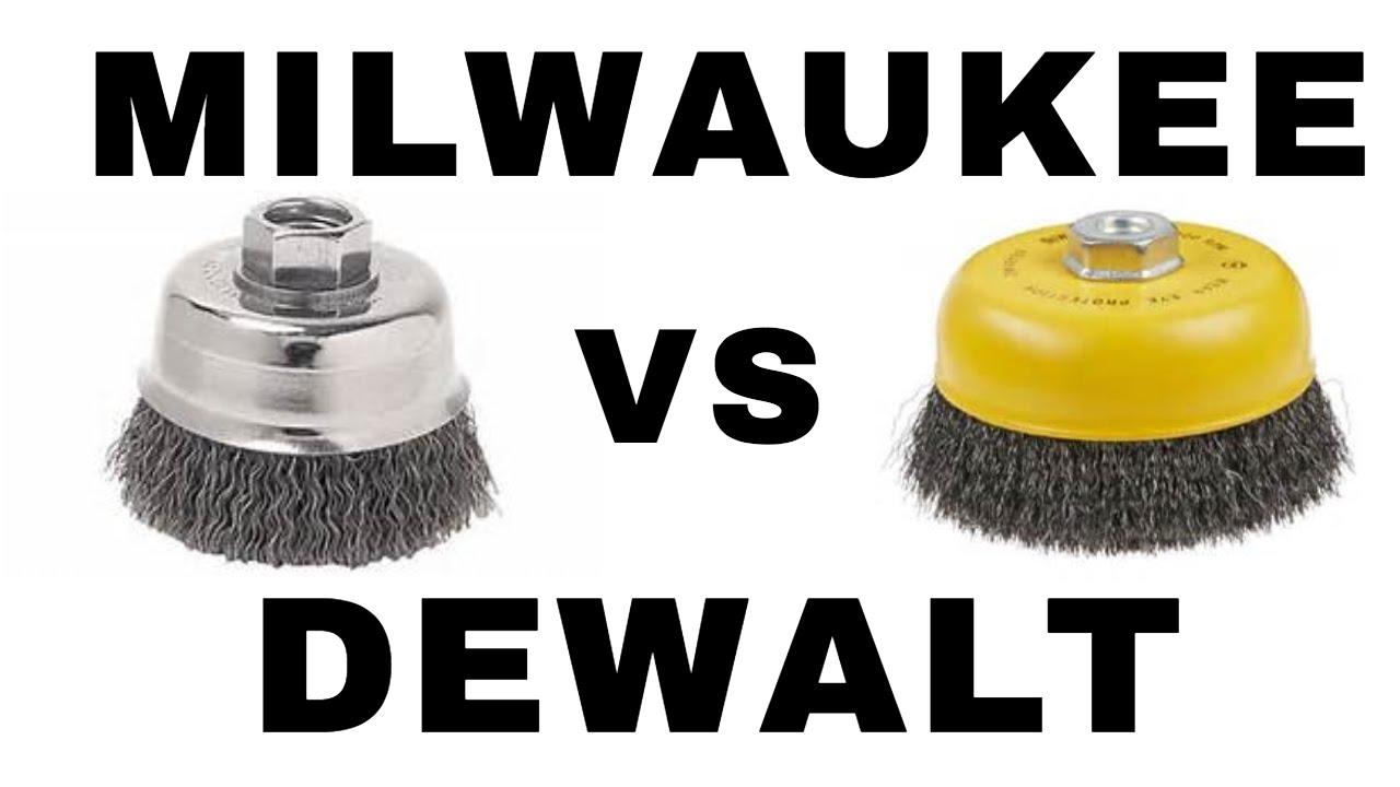 Milwaukee vs Dewalt Wire Cup Brush | Who won? - YouTube