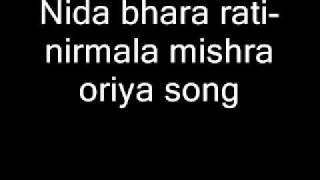 Nida bhara rati- nirmala mishra oriya song