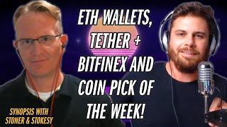 Ethereum Weak Keys, Tether & Bitfinex Drama & Coin Picks | Synopsis w/ Stoner & Stokesy Ep.1