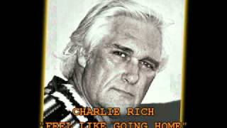 "CHARLIE RICH - ""FEEL LIKE GOING HOME"""