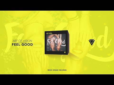 Art Of Vision - Feel Good [OUT NOW]