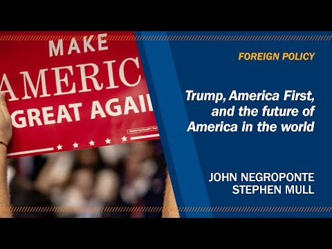 """Trump, """"America First,"""" and the future of America in the world"""
