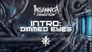 Intro: Dimmed Eyes