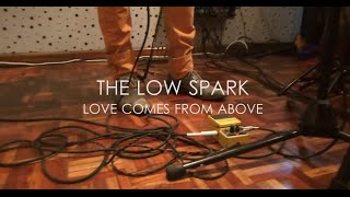 Video The Low Spark - Love comes from above (live at studio eleven63) download MP3, 3GP, MP4, WEBM, AVI, FLV Agustus 2018