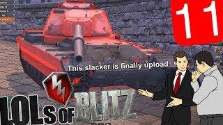 LOLs of Blitz | WoT Blitz Episode 11