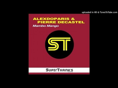 Alexdoparis & Pierre Decastel - Mambo Mango (Original Mix)