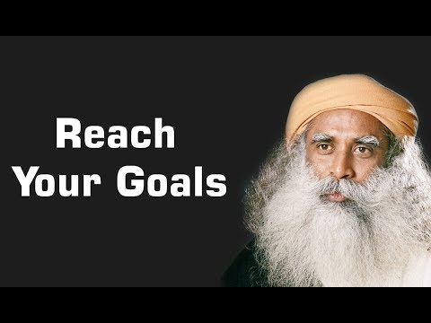 Sadhguru Pay attention and reach your goals