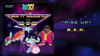 Teen titans go - Rise up B.E.R